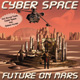 Cyber Space - Future On Mars